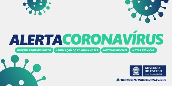 banner alerta corona virus - boletim epidemiologico - legislaçao do covid 19 no MS - noticias oficiais - notas técnicas - governo do estado - #todoscontraocoronavirus